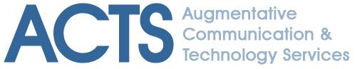 Augmentative Communication & Technology Services (ACTS)